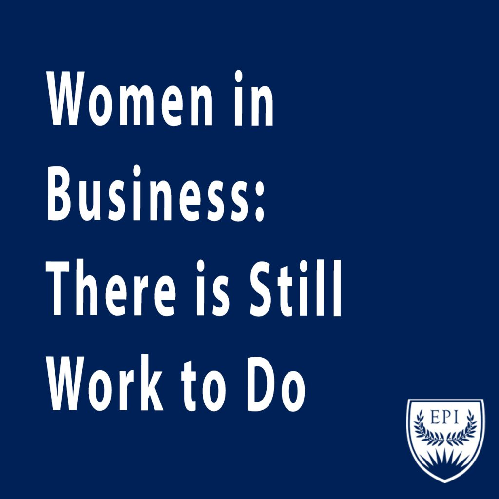 Women in Business: There Is Still Work to Do