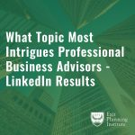 What topic intrigues business advisors